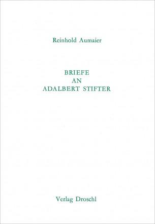 Briefe an Adalbert Stifter