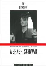Dossier 16 Werner Schwab