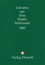 MITSCHNITT 1. Literatur aus dem Studio Steiermark 1985