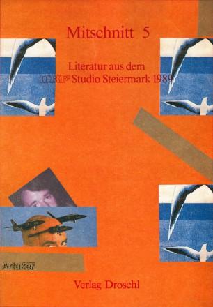 MITSCHNITT 5. Literatur aus dem Studio Steiermark 1989